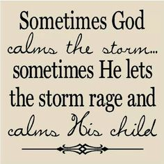 I hope you have experienced GOD'S calming presense.