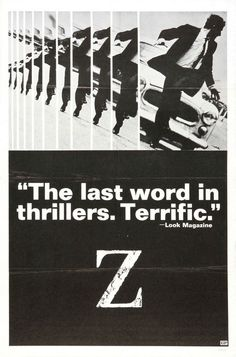 Z (1969) Starring: Yves Montand, Jean-Louis Trintignant, Irene Papas, Jacques Perrin, Marcel Bazzuffi. Fictionalized account of the assassination of Greek politician Grigoris Lambrakis in 1963. Screenplay by Jorge Semprun and Costa-Gavras. Based on novel by Vassilis Vassilikos. Directed by Costa-Garvas.