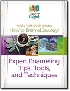 How to Enamel Jewelry: Expert Enameling Tips, Tools, and Techniques - Media - Jewelry Making Daily