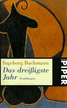Das dreißigste Jahr - Ingeborg Bachmann