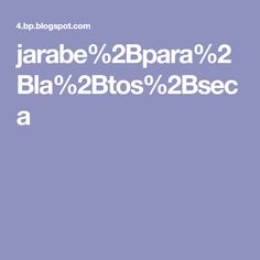 jarabe%2Bpara%2Bla%2Btos%2Bseca Health Fitness, Syrup, Blouses, Fitness, Health And Fitness