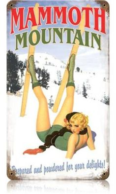 Vintage Mammoth Mountain - Pin-Up Girl Metal Sign 8 x 14 Inches Vintage Advertisements, Vintage Ads, Tarzan, Mammoth Mountain, Mammoth Lakes, Vintage Ski Posters, Pin Up Illustration, Girl Sign, Vintage Metal Signs