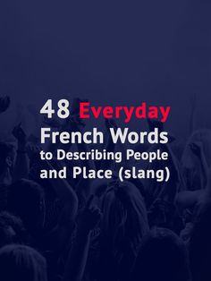 Know how to describe person & place in French the right way aka the street way. Check out all the commonly used French slang for your night out in France! French Slang, French Grammar, French Phrases, French Words, French Quotes, French Language Lessons, French Language Learning, Learn A New Language, French Lessons