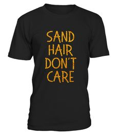 "# Funny Sea Shirt saying Sand Hair Don't Care Beach Volleyball .  Special Offer, not available in shops      Comes in a variety of styles and colours      Buy yours now before it is too late!      Secured payment via Visa / Mastercard / Amex / PayPal      How to place an order            Choose the model from the drop-down menu      Click on ""Buy it now""      Choose the size and the quantity      Add your delivery address and bank details      And that's it!      Tags: This cute and funny…"