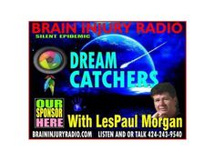 The Survivors Club Mentality - Dream Catchers - Les Paul Morgan 10/14 by Brain Injury Radio | Dreams Podcasts
