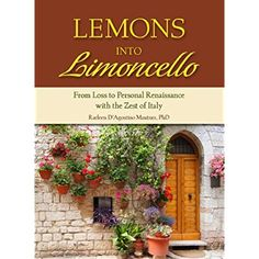 Lemons into Limoncello: From Loss to Personal Renaissance with the Zest of Italy *** Find out more about the great product at the image link.