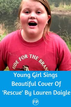 "A young girl sang a moving rendition of Lauren Daigle's ""Rescue."""