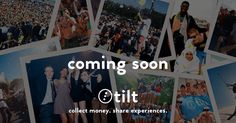 Not available in your country? Sign up and we'll notify you when Tilt launches there.