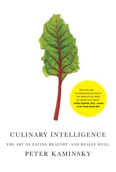 The updated cover of CULINARY INTELLIGENCE, featuring a quote by the creator of the South Beach Diet!