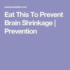 Eat This To Prevent Brain Shrinkage | Prevention