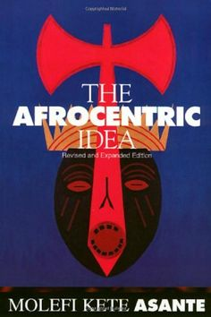 The Afrocentric Idea, Revised and Expanded Edition by Molefi Asante,http://www.amazon.com/dp/156639595X/ref=cm_sw_r_pi_dp_rB.vtb13J8MXZHSY