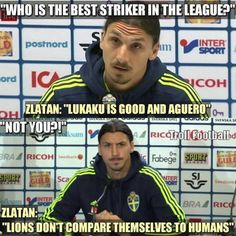 Zlatan is truth - FunSubstance Zlatan Memes, Zlatan Quotes, Funny Football Memes, Stupid Funny Memes, Funny Pics, Messi Gif, Lionel Messi, Genius Quotes, Chelsea Football