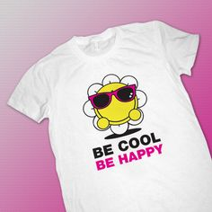 """T-shirt """"Be Cool - Be Happy"""""""