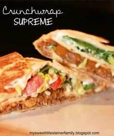 My Sweet Little Steiner Family: Crunchwrap Supreme: Homemade