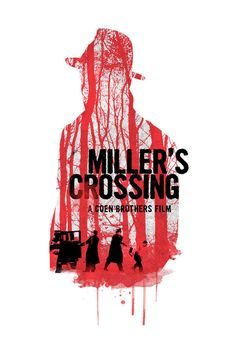 Miller's Crossing - Alternative movie poster for the Coen Bros classic gangster film #GangsterMovie #GangsterFlick