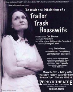 The Trials & Tribulations of a Trailer Trash Housewife: a play by Del Shores.