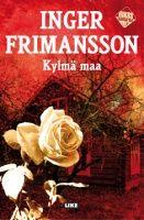 Kansi: Inger Frimansson: Kylmä maa