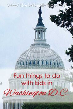 Fun things to do with kids in Washington D.C. | tipsforfamilytrips.com | spring break | summer vacation | family vacation