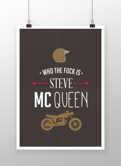 Poster : WHO THE FUCK IS STEVE MC QUEEN Available in A3 & A4  ETSY : https://www.etsy.com/shop/ROMK  #art #impression #print #poster #stevemcqueen #motorcycle #caferacer