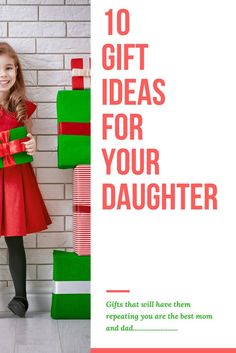 Gift Ideas that will have your daughter repeating you are the best mom and dad....