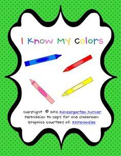 I Know My Colors!  http://www.teacherspayteachers.com/Product/I-Know-My-Colors