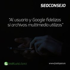 SEO CONSEJO: Al usuario y Google fidelizas si archivos multimedia utilizas  #seo #posicionamiento http://ift.tt/1Tmgb2O Visit www.jluislopez.es