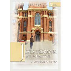 6. Jezus uzdrawia w Eucharystii Building, Travel, Viajes, Buildings, Destinations, Traveling, Trips, Construction