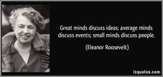Eleanor Roosevelt quotes - I think that somehow, we learn who we really are and then live with that decision. Tea Quotes, Wise Quotes, Famous Quotes, Inspirational Quotes, Wise Sayings, Quotable Quotes, Motivational, Great Minds Discuss Ideas, Small Minds Discuss People