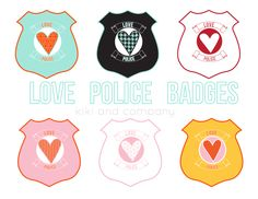 LOVE POLICE badges: catch kids being good and doing acts of service... free printable