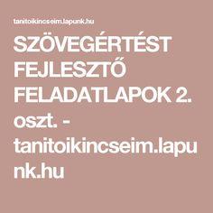 SZÖVEGÉRTÉST FEJLESZTŐ FELADATLAPOK 2. oszt. - tanitoikincseim.lapunk.hu
