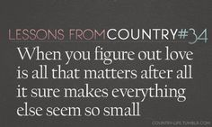 Love is all that matters♥ - Carrie Underwood Country Lyrics, Country Quotes, Country Songs, Country Life, Music Lessons, Life Lessons, Farm Lessons, Everything Country, This Is Your Life