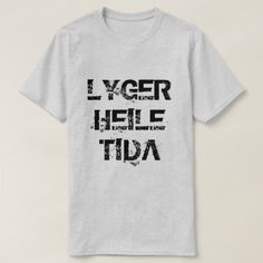 Shop Norwegian text lyger heile tida lying all the time T-Shirt created by ZierNorShirt. Personalize it with photos & text or purchase as is! Norwegian Words, Types Of T Shirts, Foreign Words, Time T, Funny Tshirts, Fitness Models, Shirt Designs, T Shirts For Women, Language