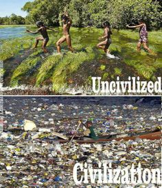 I believe we have the definitions of civilized and UNcivilized backwards.