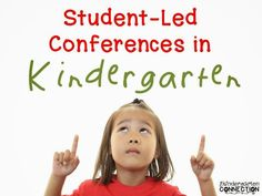 Student-Led Conferences in Kindergarten - questions, ideas, and reflections!