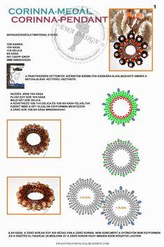 MATERIALE:   biconi 4 mm   pere 5x7 mm   delica 11/0   rocailles 8/0   rocailles 11/0 in 2 colori differenti   rocailles 15/0   ...