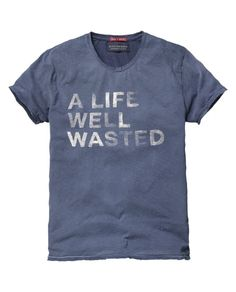 a life well wasted