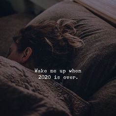 Wake me up when 2020 is over. Crazy Quotes, Real Life Quotes, Girl Quotes, True Quotes, Funny Quotes, Wake Up Quotes, Quotes To Live By, Attitude Quotes, Mood Quotes