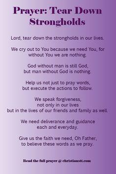 Prayer - tear down strongholds Prayer Times, Prayer Scriptures, Bible Prayers, Faith Prayer, God Prayer, Power Of Prayer, Prayer Quotes, Night Prayer, Prayer Room