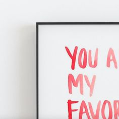 Your Are My Favorite Work Of Art Print, Love quote Poster, Valentine's day Wall Art, Frank Sinatra quote Art, favorite art watercolor poster You Are My Favorite, My Favorite Things, Art Watercolor, Quote Posters, Love Quotes, Bookcase, Etsy, Art Prints, Artwork