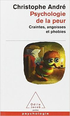 Amazon.fr - Psychologie de la peur : Craintes, angoisses et phobies - Christophe André - Livres Good Books, Books To Read, My Books, Christophe André, Lectures, Film Music Books, Textbook, Psychology, This Book