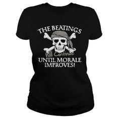 The Beatings Will Continue Until Moral Improves T-Shirt #gift #ideas #Popular #Everything #Videos #Shop #Animals #pets #Architecture #Art #Cars #motorcycles #Celebrities #DIY #crafts #Design #Education #Entertainment #Food #drink #Gardening #Geek #Hair #beauty #Health #fitness #History #Holidays #events #Home decor #Humor #Illustrations #posters #Kids #parenting #Men #Outdoors #Photography #Products #Quotes #Science #nature #Sports #Tattoos #Technology #Travel #Weddings #Women