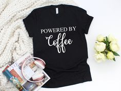 Powered By Coffee T-Shirt, Graphic T-Shirt, Unisex T-Shirt, Coffee Lover Tee