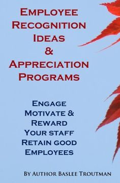 Employee Recognition Ideas Programs Appreciate & Recognize Your Staff Engage, Motivate & Reward: Management Managing Manager HR (Employee Employers Advice Book Employee Rewards, Incentives For Employees, Employee Morale, Staff Morale, Good Employee, Employee Incentive Ideas, Gifts For Employees, Teacher Morale, Happy Employees