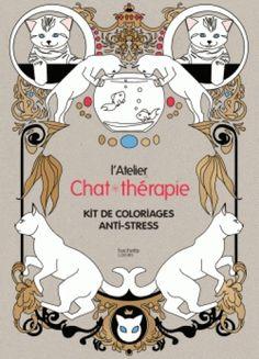 L'atelier chat-thérapie. Kit de coloriages anti-stress