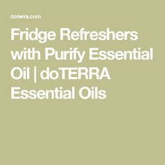 Fridge Refreshers with Purify Essential Oil    doTERRA Essential Oils