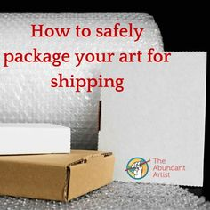 Art business - How to Safely Package Your Art for Shipping Online Marketing for Artists – Art business Etsy Business, Craft Business, Creative Business, Business Tips, Sell My Art, Art Abstrait, Ship Art, Art Tips, Art Market