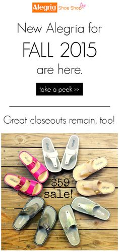The new Fall line is arriving! Take a peek now and check out the remaining closeouts. | Alegria Shoe Shop