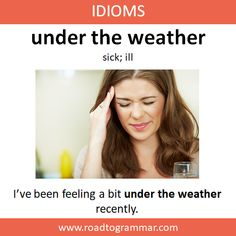 Idioms: Under the Weather Slang English, English Sentences, English Idioms, English Phrases, English Language, English Tips, English Lessons, English Vinglish, Interesting English Words