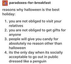 It's the only holiday where no one can judge you.