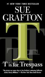 """I love Sue Grafton's stories. Great characters.  """"T"""" is for Trespass, by Sue Grafton, Author of the Kinsey Millhone Mysteries"""